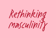 Rethinking masculinity in the workplace