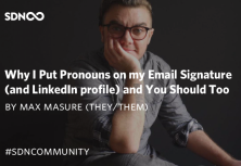Why I Put Pronouns on my Email Signature (and LinkedIn profile) and You Should Too