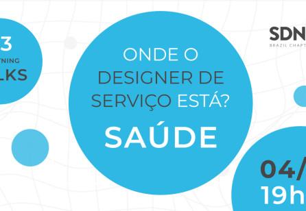 Onde o Designer de Serviço está: #SD na Saúde