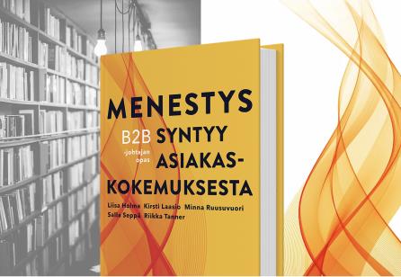 *B2B Customer Experience (Event in Finnish)* B2B asiakaskokemus - Menestys syntyy asiakaskokemuksesta