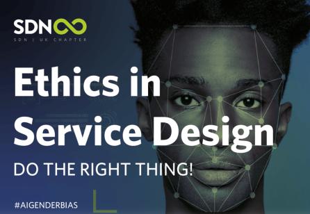 Ethics in Service Design: SDN UK Meet Up